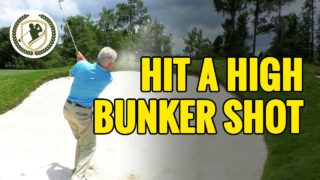 HOW TO HIT A HIGH BUNKER SHOT