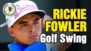 RICKIE FOWLER SWING – SLOW MOTION PRO GOLF SWING ANALYSIS