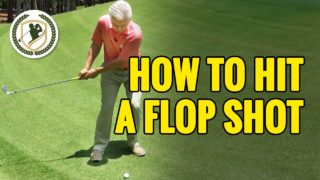 HOW TO HIT A FLOP SHOT IN GOLF